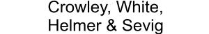 Crowley, White, Helmer and Sevig